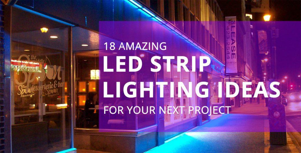 led lighting ideas 18 amazing led strip lighting ideas for your next project JAAERRT