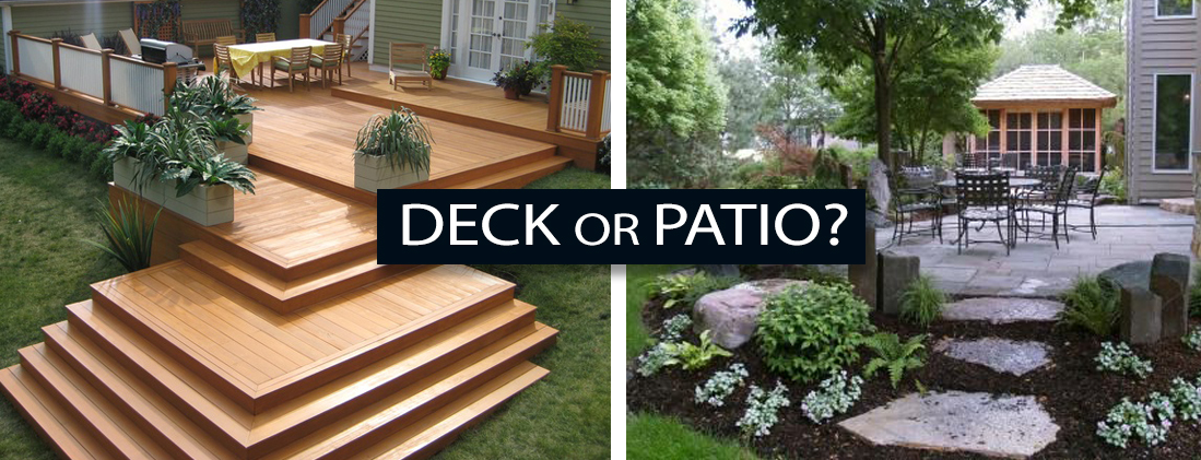 Patio or Deck – How to pick the best solution for your home