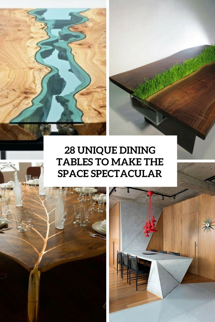 unique dining tables to make the space spectacular cover