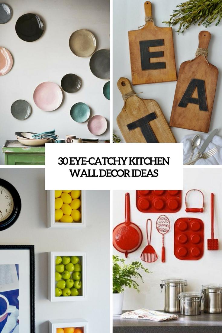 30 Eye-Catchy Kitchen Wall Décor Ideas